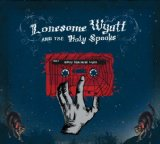 Moldy Basement Tapes Lyrics Lonesome Wyatt And The Holy Spooks