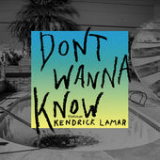 Don't Wanna Know (feat. Kendrick Lamar) Lyrics Maroon 5