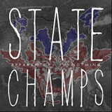 Apparently, I'm Nothing Lyrics State Champs