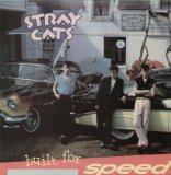 Built For Speed Lyrics Stray Cats