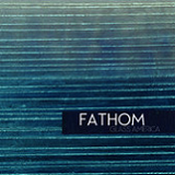 Fathom Lyrics Glass America