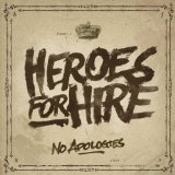 No Apologies Lyrics Heroes For Hire