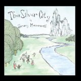 The Silver City Lyrics Jeremy Messersmith
