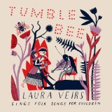 Tumble Bee Lyrics Laura Veirs