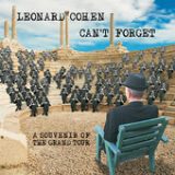 Can't Forget: A Souvenir of the Grand Tour Lyrics Leonard Cohen