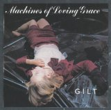 Gilt Lyrics Machines Of Loving Grace