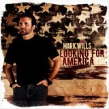 Looking For America Lyrics Mark Wills