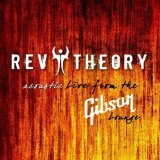 Acoustic Live From The Gibson Lounge (EP) Lyrics Rev Theory