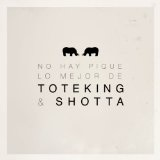 No Hay Pique Lyrics Toteking & Shotta