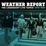 The Legendary Live Tapes, 1978-1981 Lyrics Weather Report