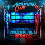 Calling All Heroes Part 1 Lyrics Adventure Club