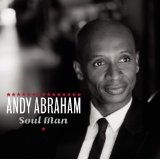 Soul Man Lyrics Andy Abraham