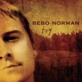 Try Lyrics Bebo Norman