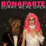 Sorry, We're Open Lyrics Bonaparte