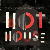 Hot House Lyrics Chick Corea & Gary Burton