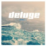 Swell Lyrics Deluge