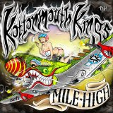 Mile High Lyrics Kottonmouth Kings