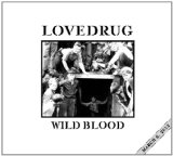 Wild Blood Lyrics Lovedrug