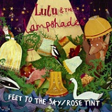 Feet to the Sky / Rose Tint (Single) Lyrics LuLu and the Lampshades