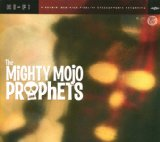 Mighty Mojo Prophets Lyrics Mighty Mojo Prophets