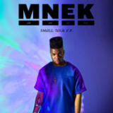 Small Talk (EP) Lyrics MNEK