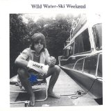Wild Water-Ski Weekend Lyrics Sailcat