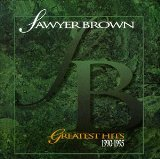 Greatest Hits 1990-1995 Lyrics Sawyer Brown