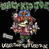 Uglier Than They Used ta Be Lyrics Ugly Kid Joe