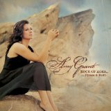 Rock Of Ages...Hymns And Faith Lyrics Amy Grant