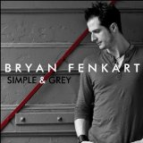 Simple & Grey Lyrics Bryan Fenkart