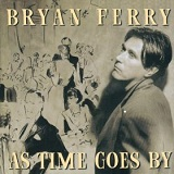 As Time Goes By Lyrics Bryan Ferry