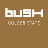 Golden State Lyrics Bush
