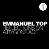 Reflections On a Bygone Age Lyrics Emmanuel Top