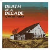 Death of a Decade Lyrics Ha Ha Tonka