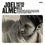 Waiting For The Bells Lyrics Joel Alme