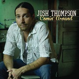 Comin' Around (Single) Lyrics Josh Thompson