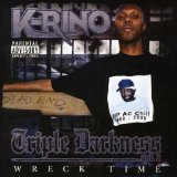 Triple Darkness 1: Wreck Time Lyrics K-Rino