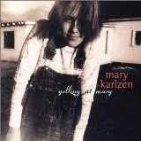 Yelling At Mary Lyrics Karlzen Mary