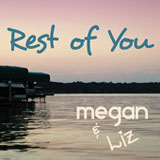 Rest Of You (Single) Lyrics Megan & Liz