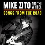 Songs From The Road Lyrics Mike Zito And The Wheel
