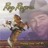 Hoppy Gene and Me Lyrics Roy Rogers