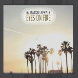 Eyes On Fire Lyrics The Mason Affair