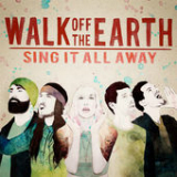 Sing It All Away Lyrics Walk Off The Earth