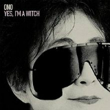 Yes, I'm a Witch Lyrics Yoko Ono