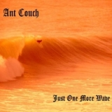 Just One More Wave Lyrics Ant Couch
