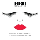 BBD [Single] Lyrics Azealia Banks