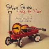 Plays For Monk Lyrics Bobby Broom