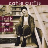 Truth From Lies Lyrics Curtis Catie