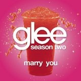 Marry Me (Single) Lyrics Glee Cast