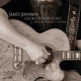 Living for a Song: A Tribute to Hank Cochran Lyrics Jamey Johnson